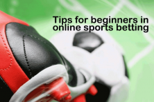 tips for beginners in online sports betting